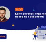 Kako povečati organski doseg na Facebooku?