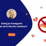 Zakaj je Instagram zares skril  število všečkov? #denarjesvetavladar