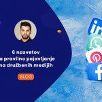 6 nasvetov za pravilno pojavljanje na družbenih medijih